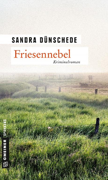 'Friesennebel' – Ein neuer undurchsichtiger Fall für Kommissar Thamsen und seine Freunde
